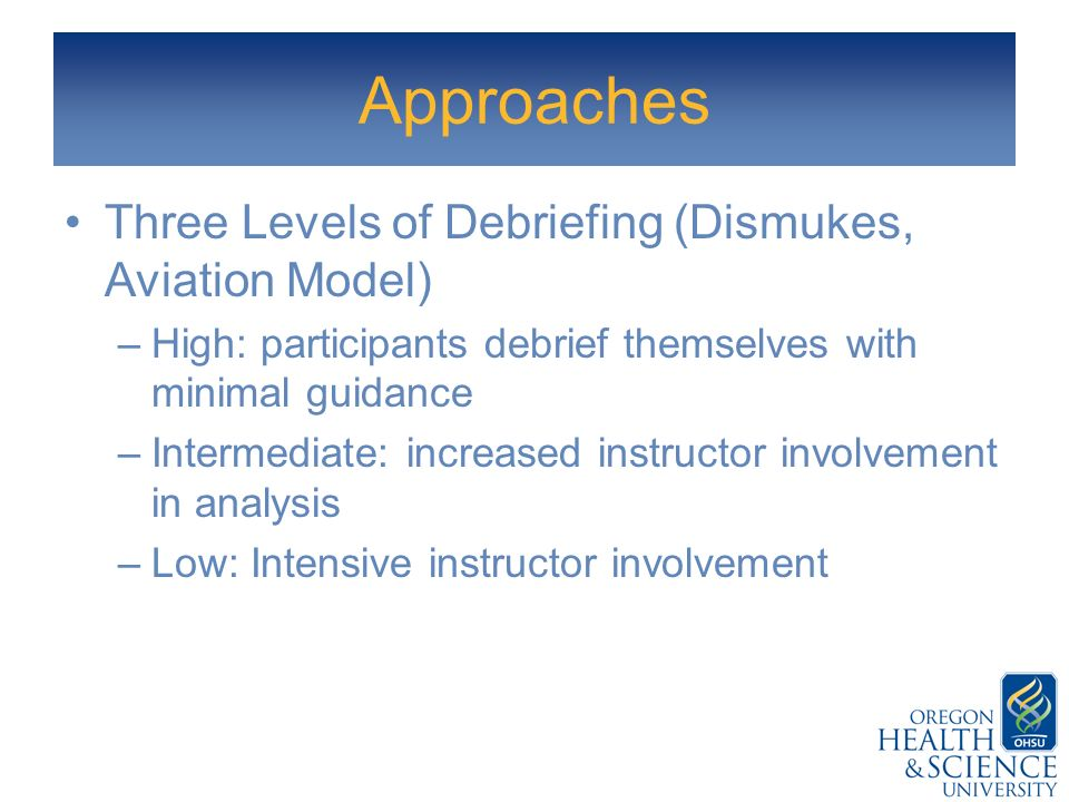 Approaches Three Levels of Debriefing (Dismukes, Aviation Model)
