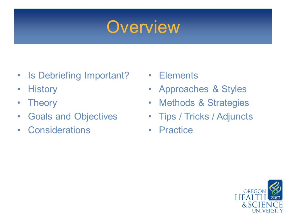 Overview Is Debriefing Important History Theory Goals and Objectives