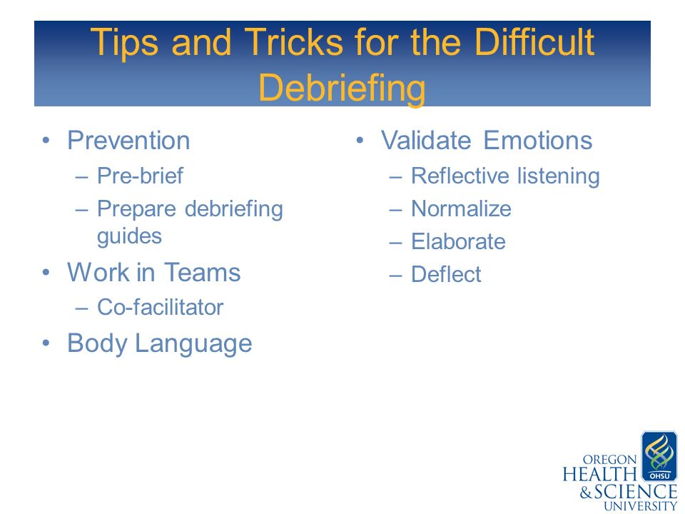 Tips and Tricks for the Difficult Debriefing