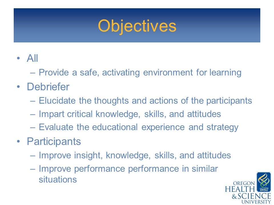 Objectives All Debriefer Participants