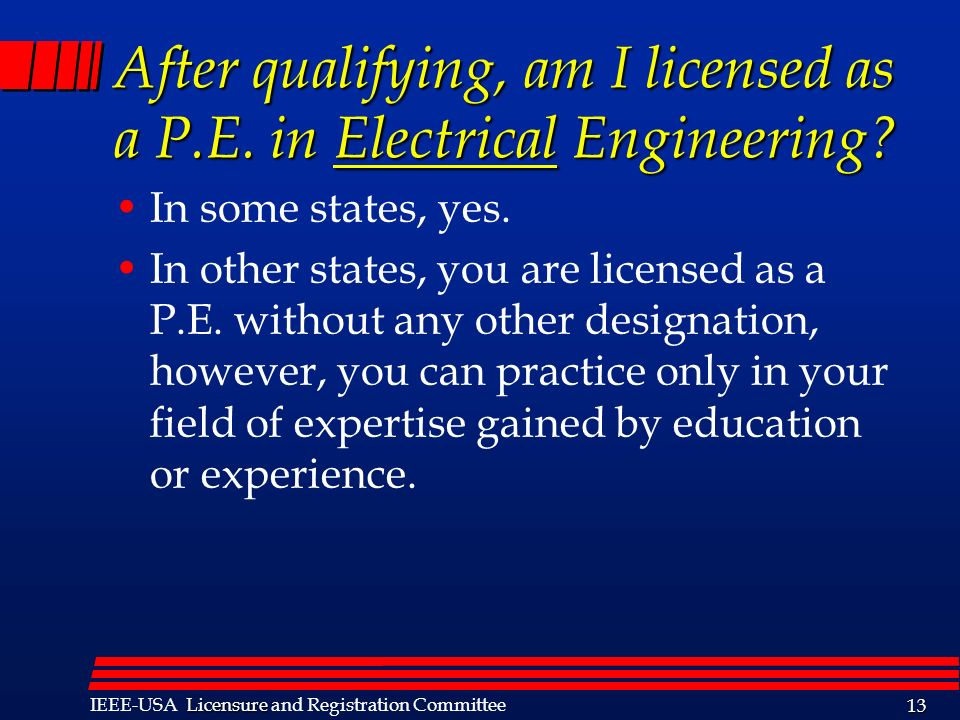 After qualifying, am I licensed as a P.E. in Electrical Engineering