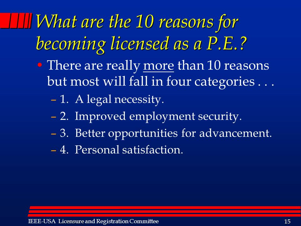 What are the 10 reasons for becoming licensed as a P.E.