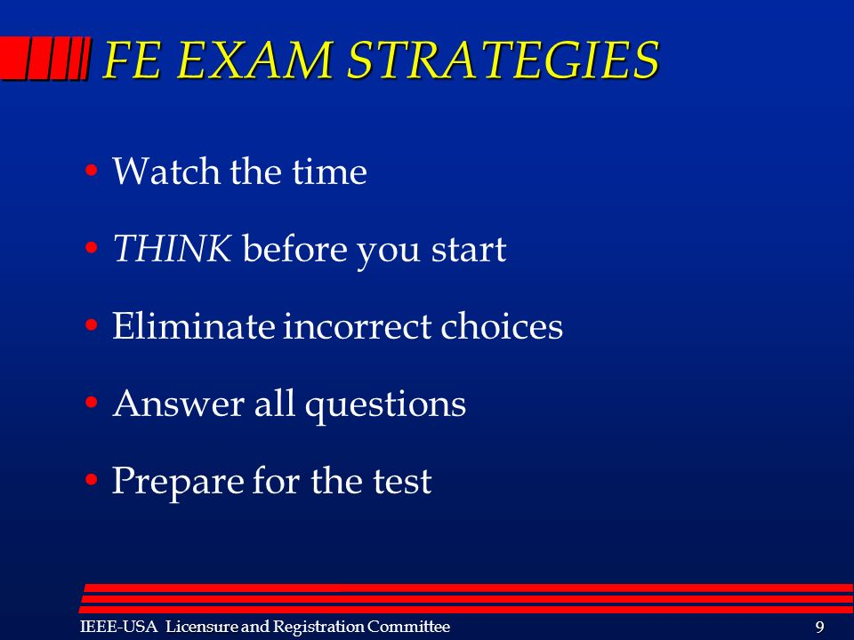 FE EXAM STRATEGIES Watch the time THINK before you start