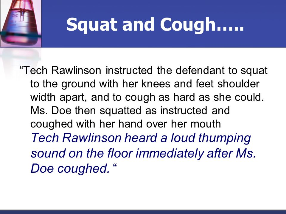 Squat and Cough…..