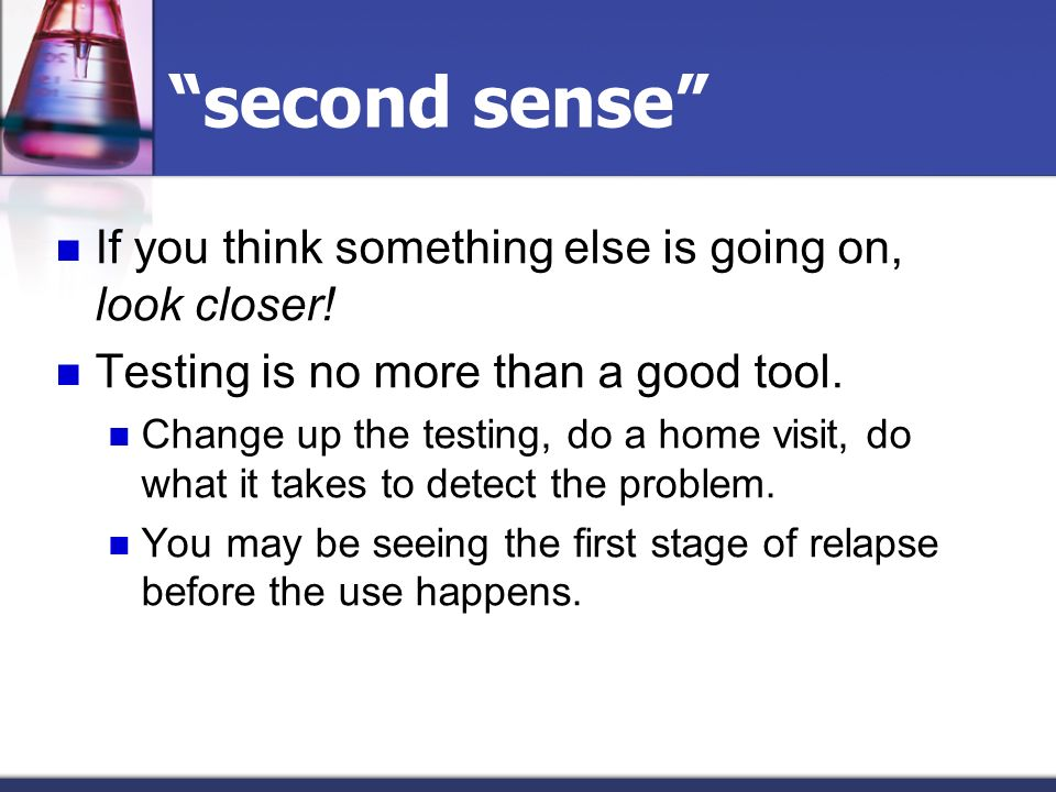 second sense If you think something else is going on, look closer!
