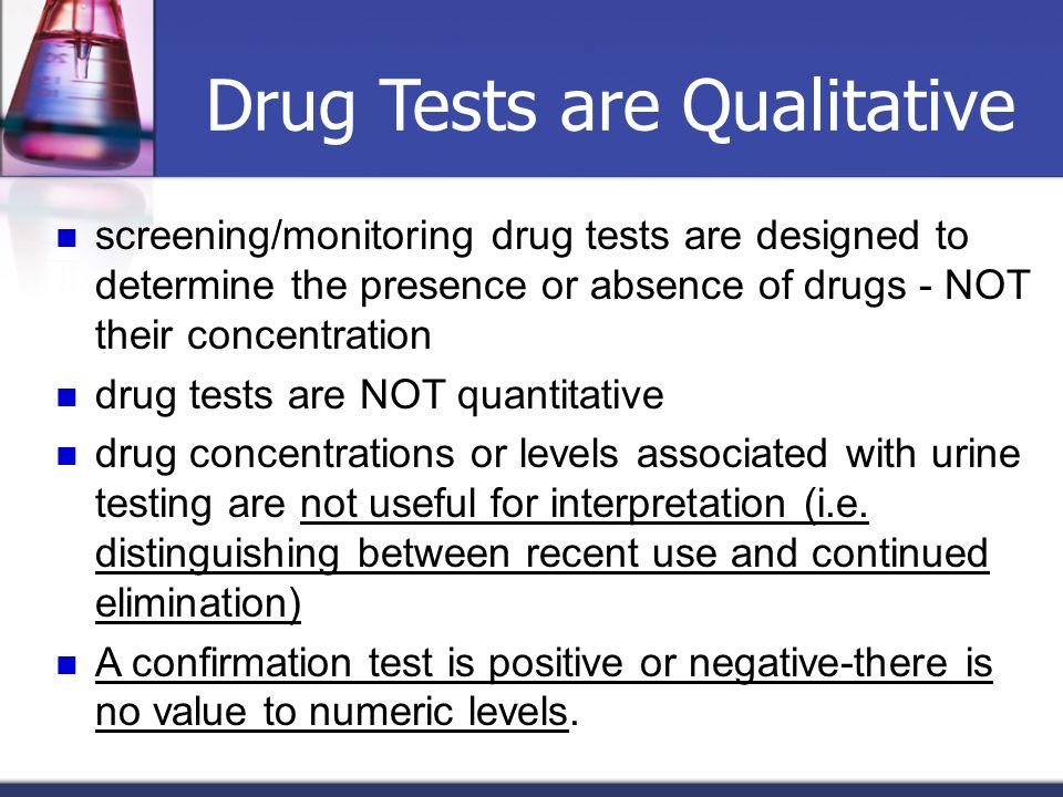Drug Tests are Qualitative