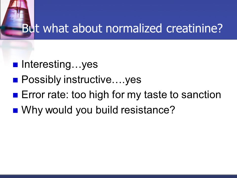 But what about normalized creatinine
