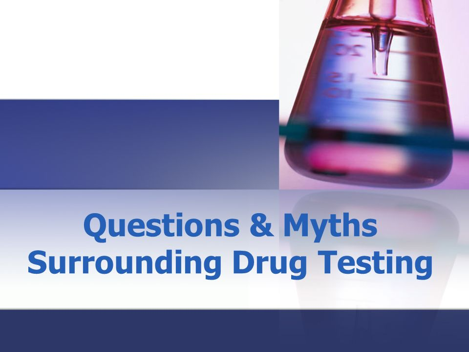 Questions & Myths Surrounding Drug Testing