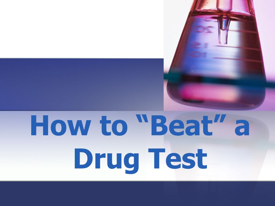 How to Beat a Drug Test