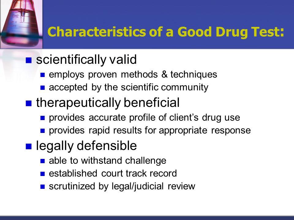 Characteristics of a Good Drug Test: