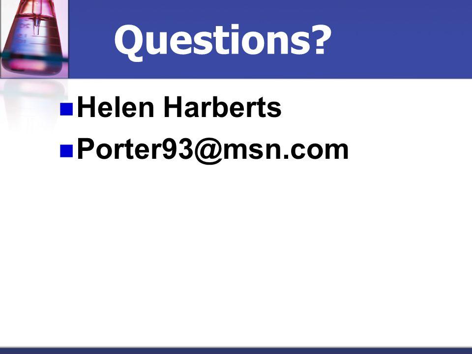 Questions Helen Harberts Porter93@msn.com