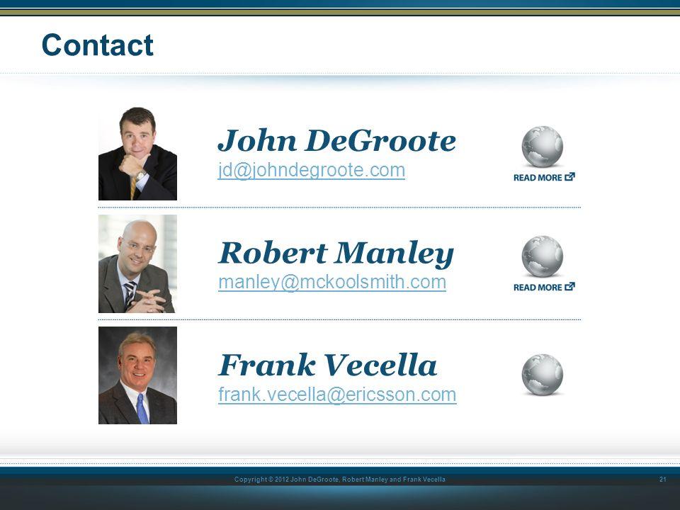 Contact John DeGroote Robert Manley Frank Vecella jd@johndegroote.com
