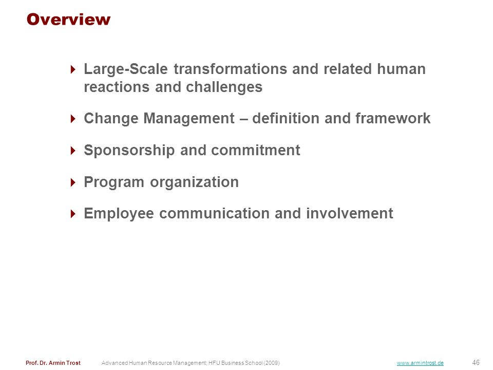 OverviewLarge-Scale transformations and related human reactions and challenges. Change Management – definition and framework.