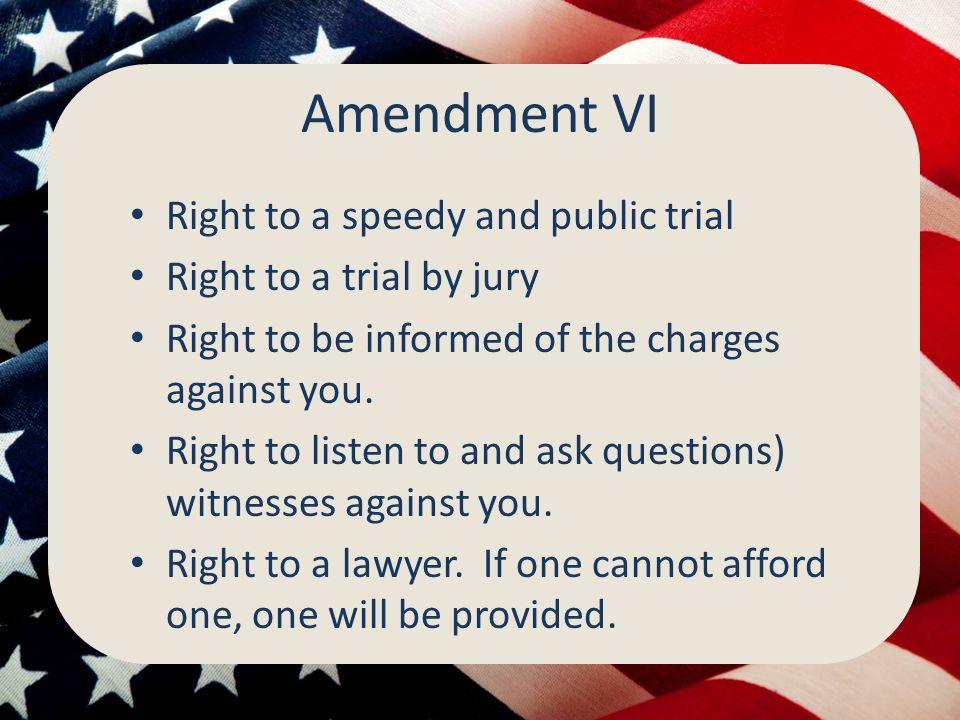 Amendment VI Right to a speedy and public trial