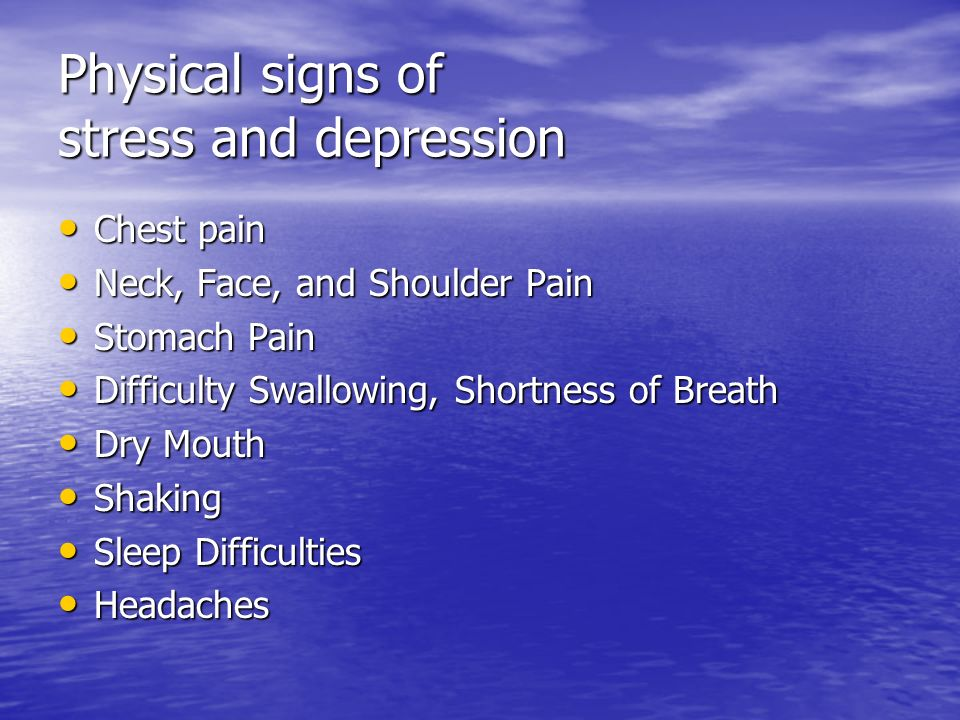 Physical signs of stress and depression