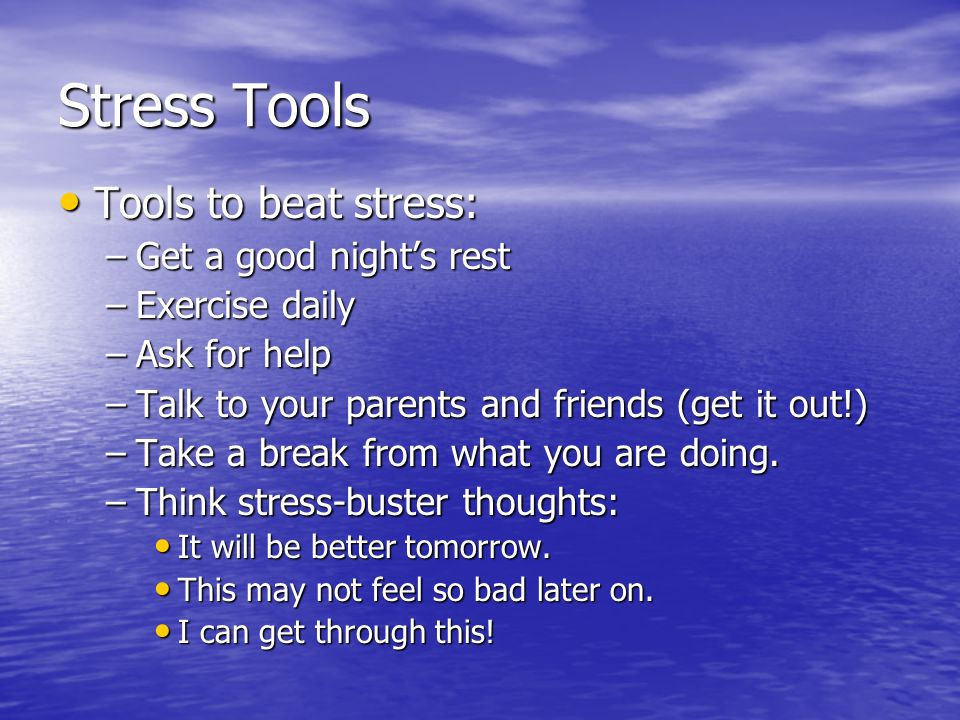 Stress Tools Tools to beat stress: Get a good night's rest