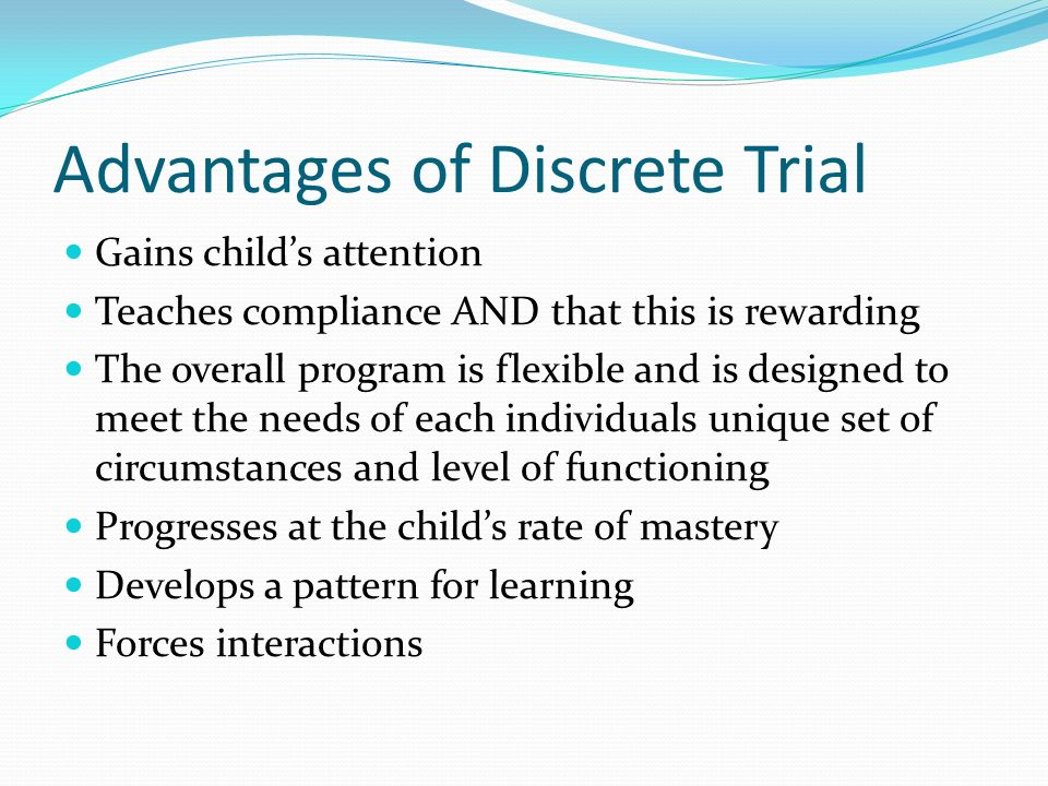 Advantages of Discrete Trial