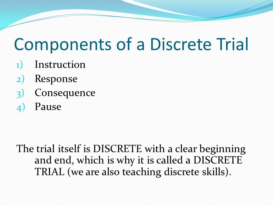Components of a Discrete Trial