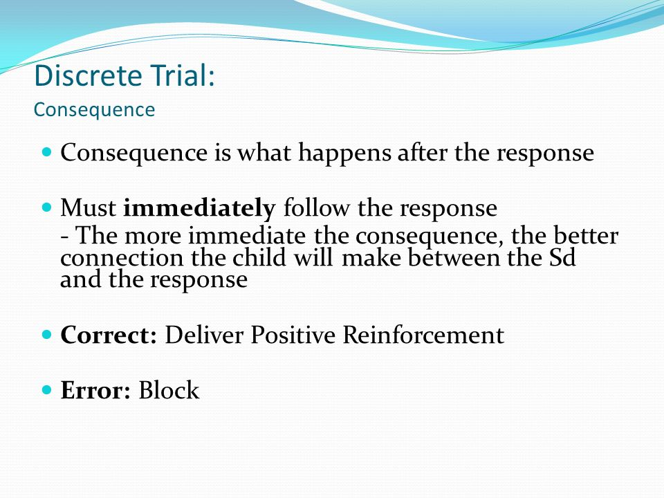 Discrete Trial: Consequence