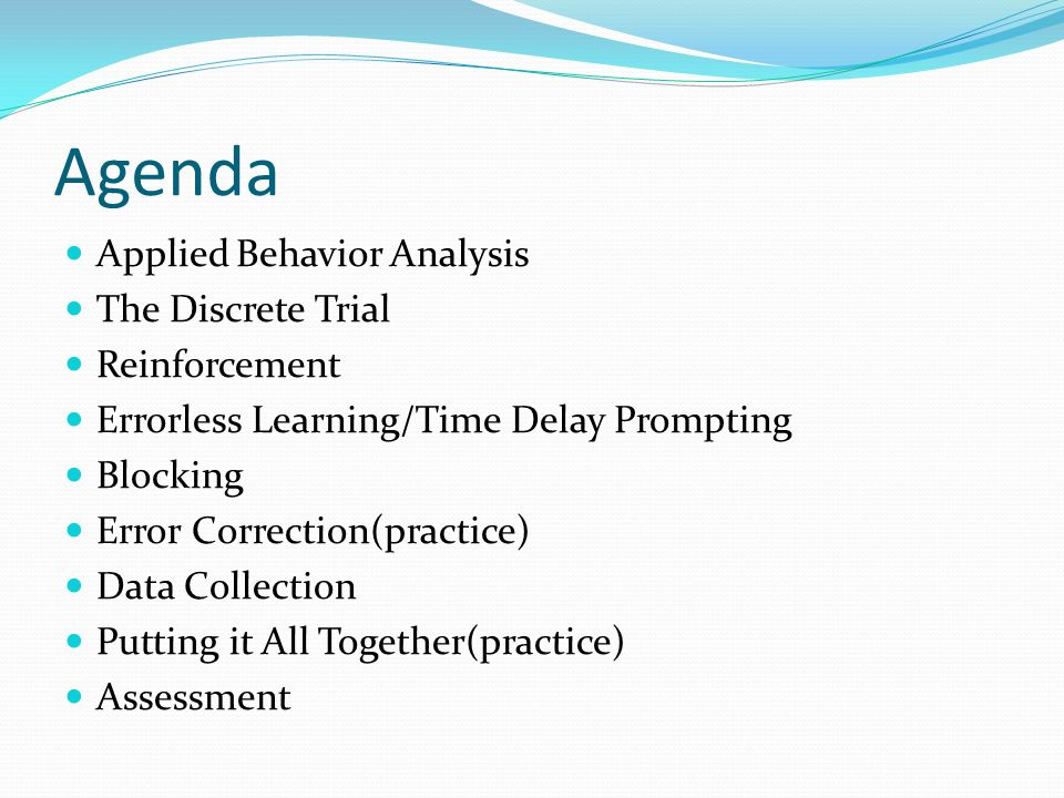 Agenda Applied Behavior Analysis The Discrete Trial Reinforcement