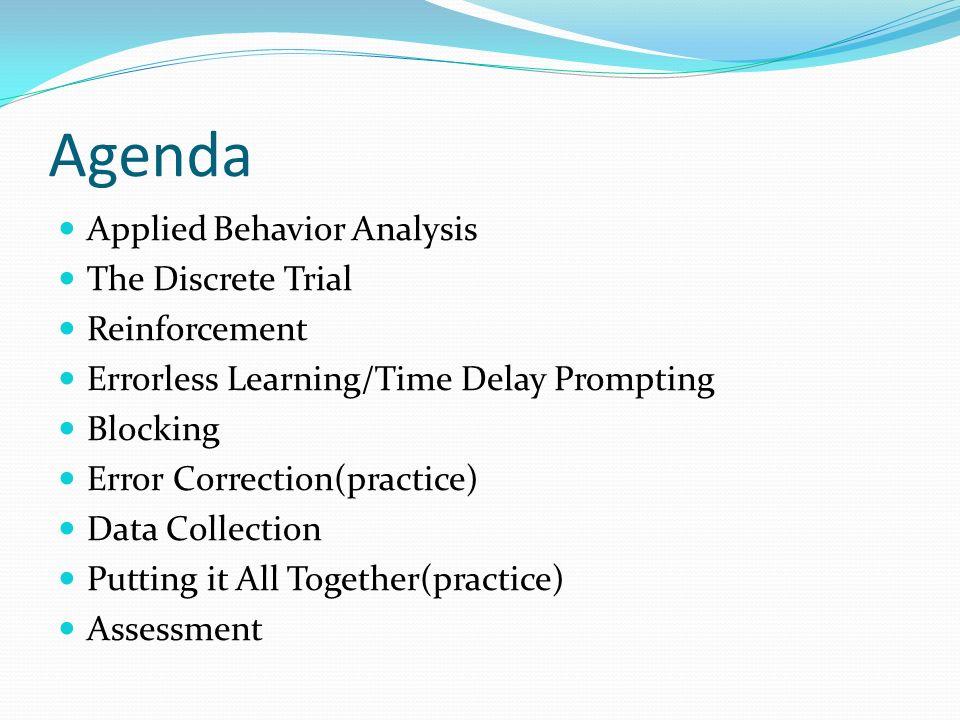 Agenda Applied Behavior Analysis The Discrete Trial Reinforcement