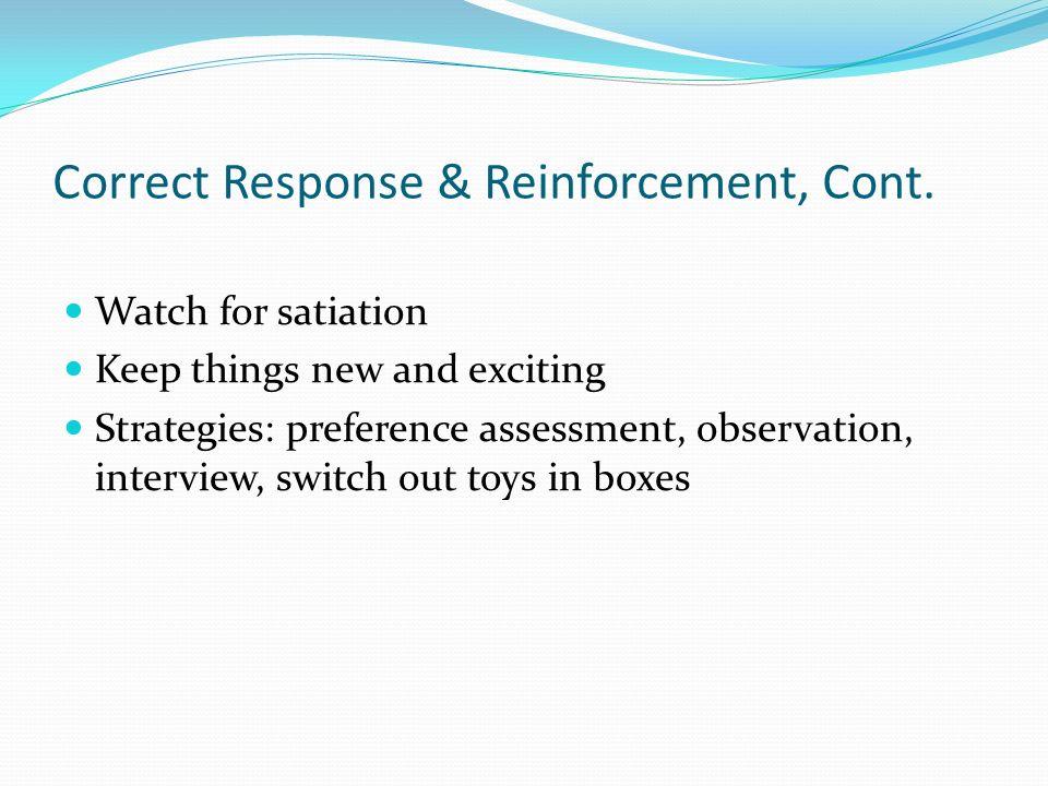 Correct Response & Reinforcement, Cont.