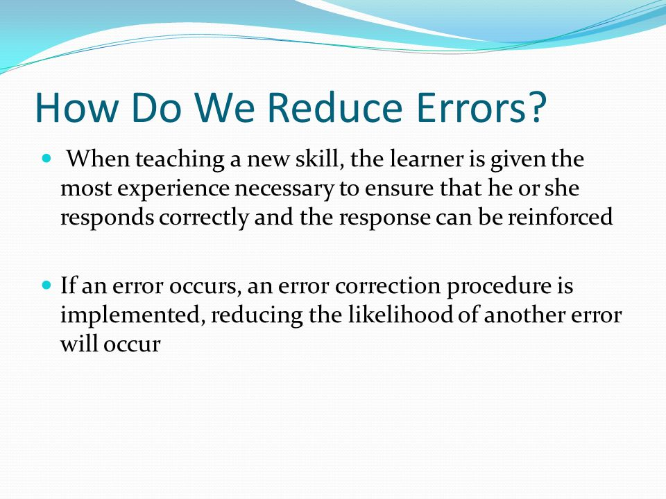 How Do We Reduce Errors