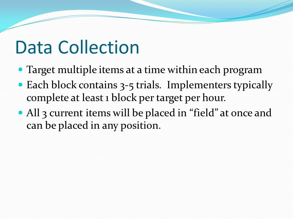 Data Collection Target multiple items at a time within each program