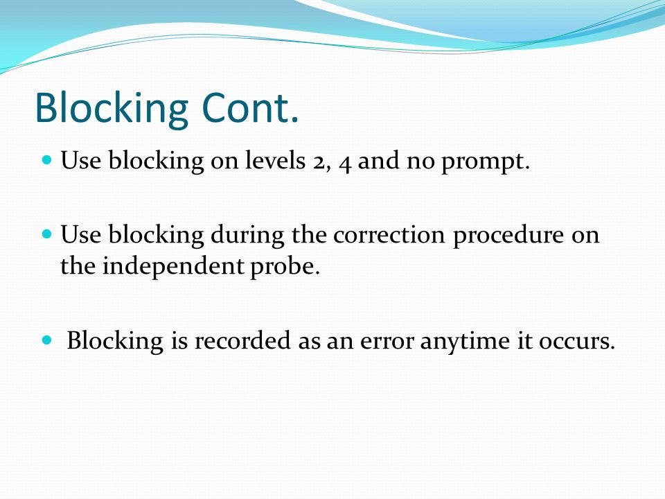 Blocking Cont. Use blocking on levels 2, 4 and no prompt.
