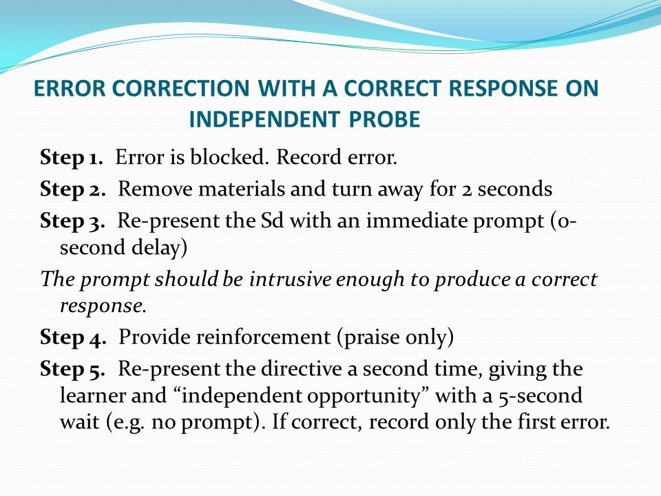 ERROR CORRECTION WITH A CORRECT RESPONSE ON INDEPENDENT PROBE