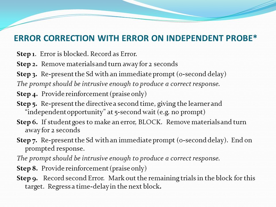 ERROR CORRECTION WITH ERROR ON INDEPENDENT PROBE*