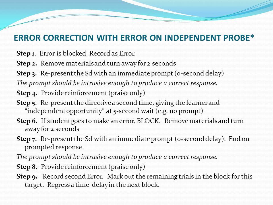 ERROR CORRECTION WITH ERROR ON INDEPENDENT PROBE*