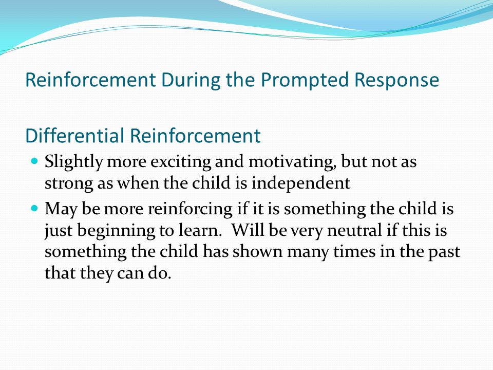 Reinforcement During the Prompted Response Differential Reinforcement