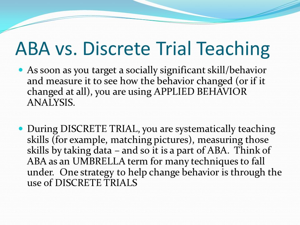 ABA vs. Discrete Trial Teaching