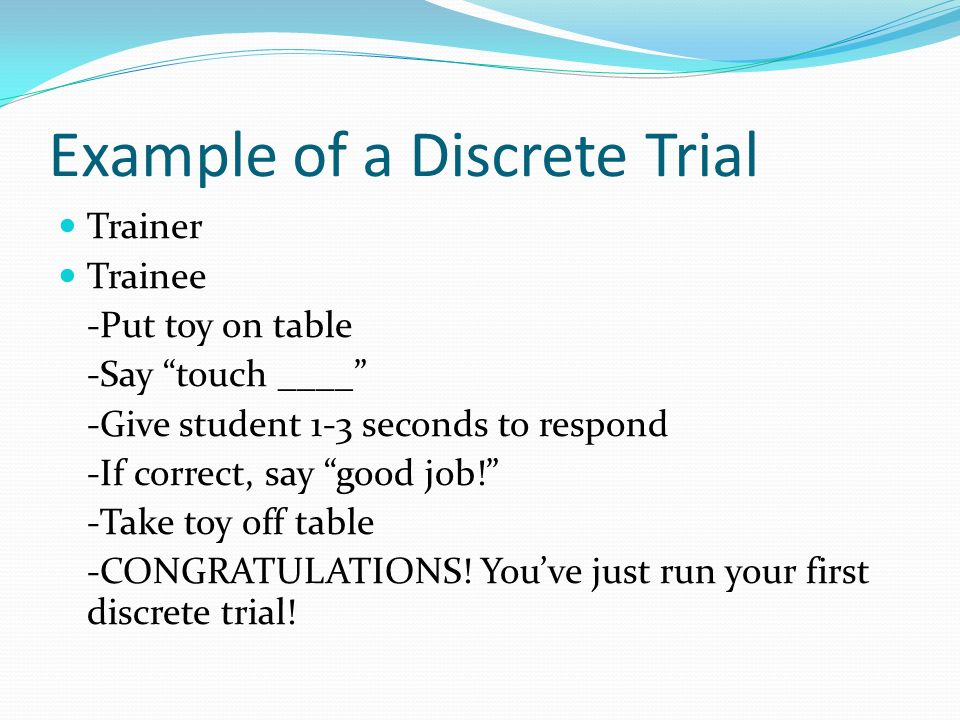 Example of a Discrete Trial