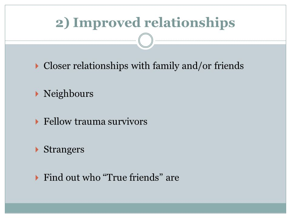 2) Improved relationships