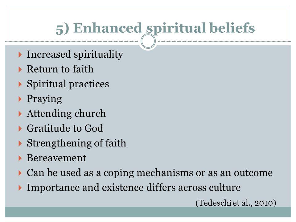 5) Enhanced spiritual beliefs