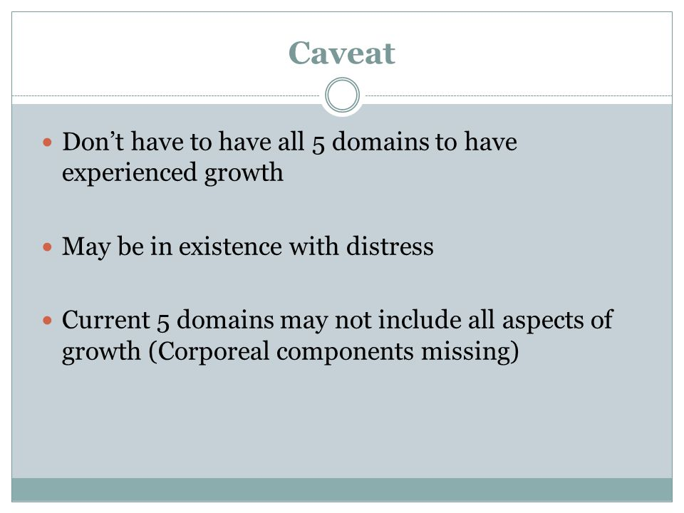 Caveat Don't have to have all 5 domains to have experienced growth