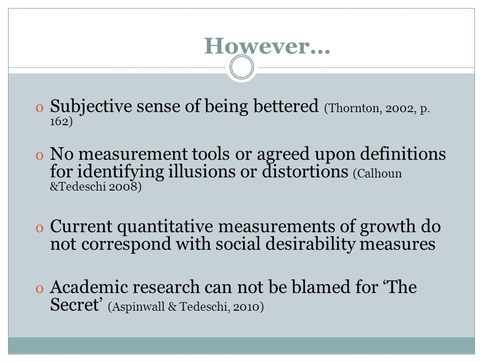 However… Subjective sense of being bettered (Thornton, 2002, p. 162)