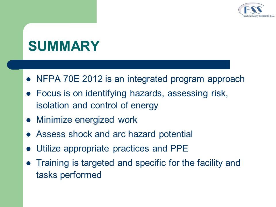 SUMMARY NFPA 70E 2012 is an integrated program approach
