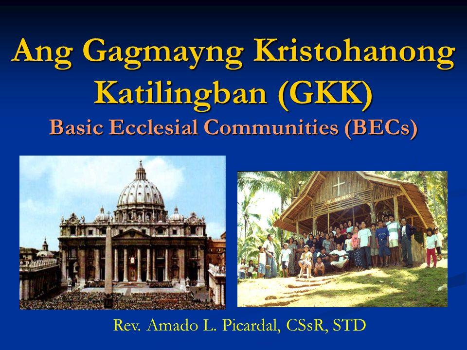 Ang Gagmayng Kristohanong Katilingban (GKK) Basic Ecclesial Communities (BECs)