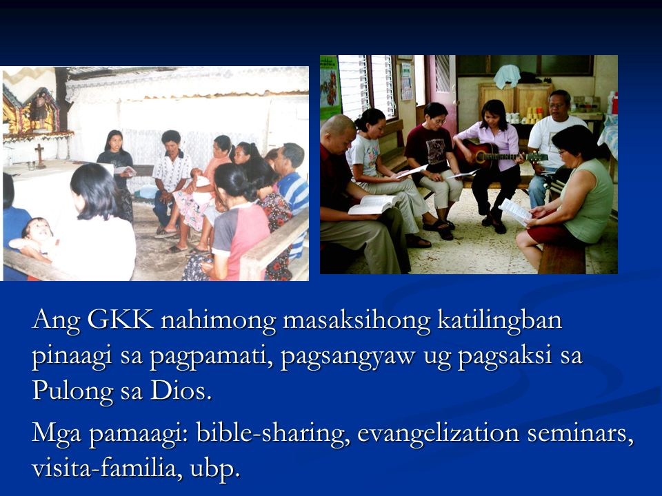 Ang GKK nahimong masaksihong katilingban pinaagi sa pagpamati, pagsangyaw ug pagsaksi sa Pulong sa Dios.