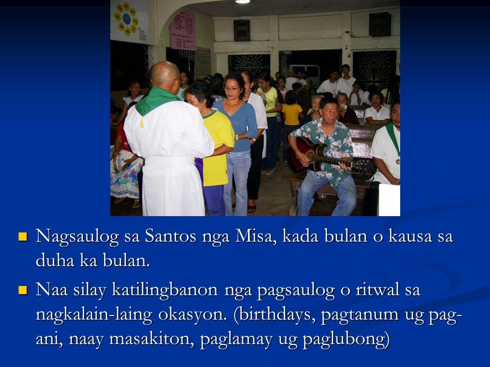 Nagsaulog sa Santos nga Misa, kada bulan o kausa sa duha ka bulan.