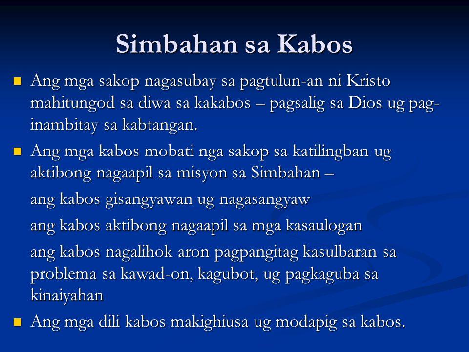 Simbahan sa Kabos Ang mga sakop nagasubay sa pagtulun-an ni Kristo mahitungod sa diwa sa kakabos – pagsalig sa Dios ug pag-inambitay sa kabtangan.