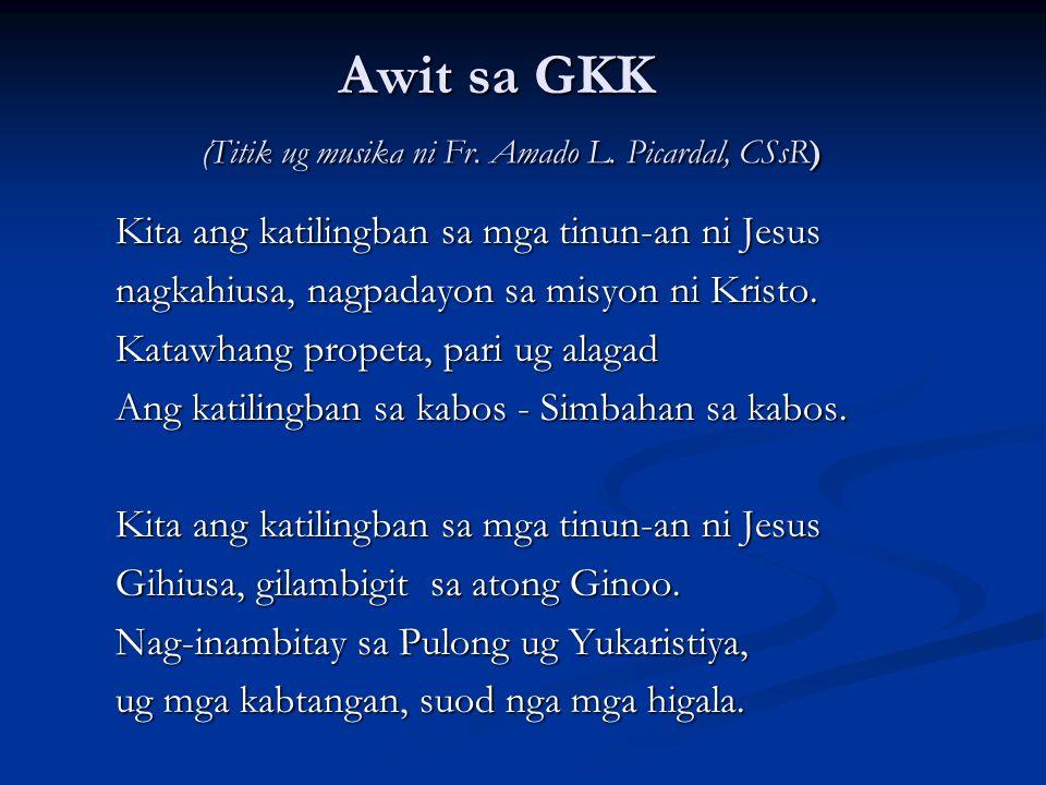 Awit sa GKK (Titik ug musika ni Fr. Amado L. Picardal, CSsR)
