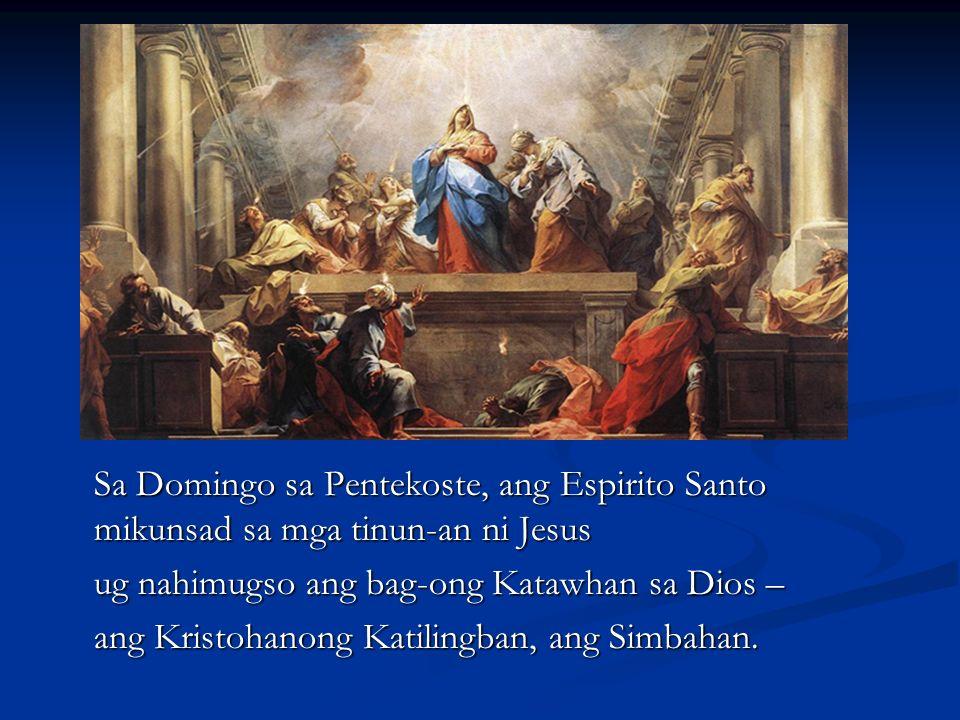 Sa Domingo sa Pentekoste, ang Espirito Santo mikunsad sa mga tinun-an ni Jesus
