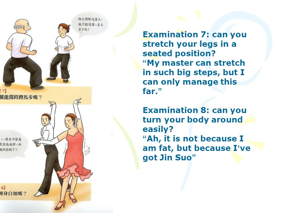 Examination 7: can you stretch your legs in a seated position