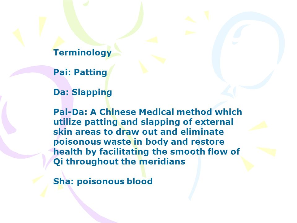Terminology Pai: Patting. Da: Slapping.