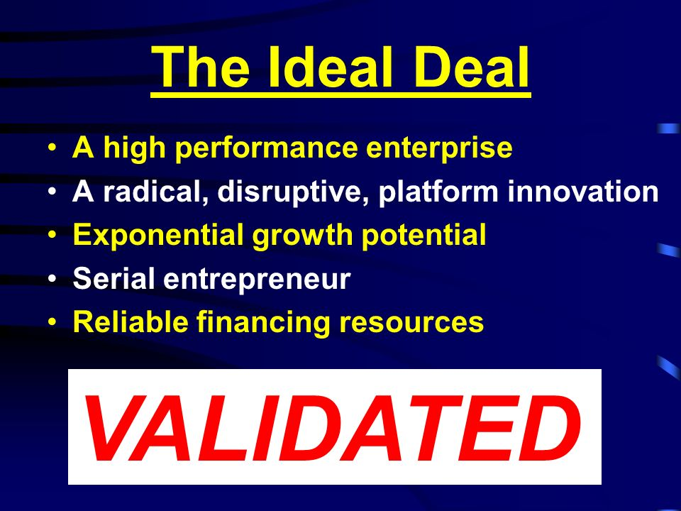 VALIDATED The Ideal Deal A high performance enterprise