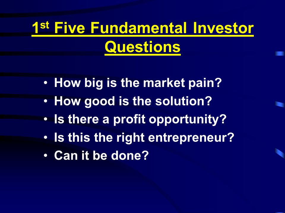 1st Five Fundamental Investor Questions